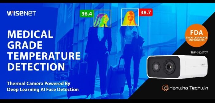 Hanwha Techwin releases Body Temperature Detection Thermal Camera